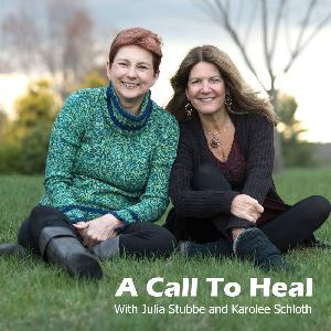 A Call to Heal (155) Releasing and Honoring Grief