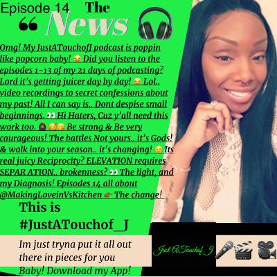 It's Episode 14! @MakingLoveinVsKitchen 👈🏾 The Diagnosis 👉🏾The change has come! 😉😇🎧👌🏾🎬 #JustATouchof_J