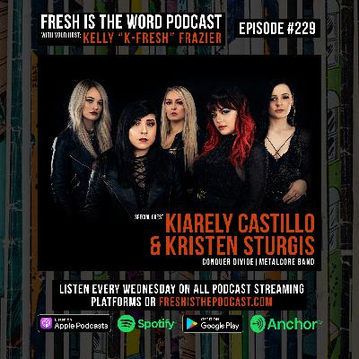"Episode #229: Kiarely Castillo and Kristen Sturgis (of the metalcore band Conquer Divide) – New Single ""Chemicals"" Available Now, First Single in Five Years"