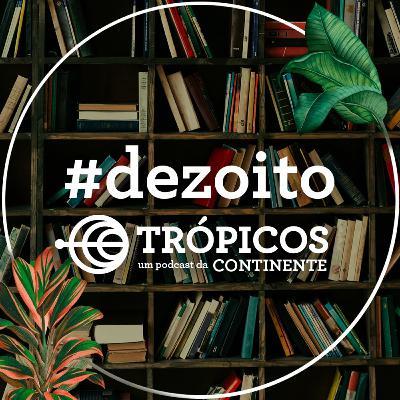 Trópicos #Dezoito - A importância do livro