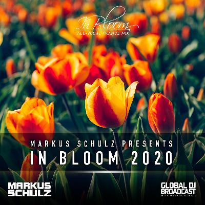 Global DJ Broadcast: Markus Schulz In Bloom 2020 (3 Hour All-Vocal Trance Mix)