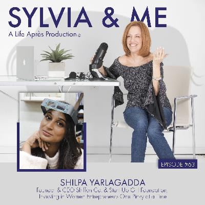 Shilpa Yarlagadda: Founder & CEO Shiffon Co. & Start-Up Girl Foundation, Investing in Women Entrepreneurs One Pinky at a Time
