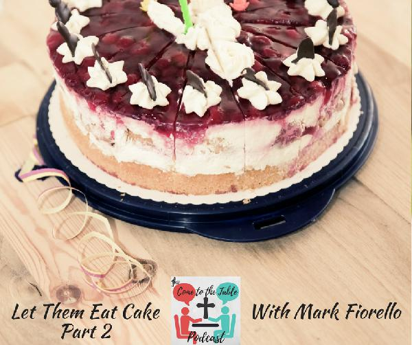 Let Them Eat Cake Part 2 with Mark Fiorello