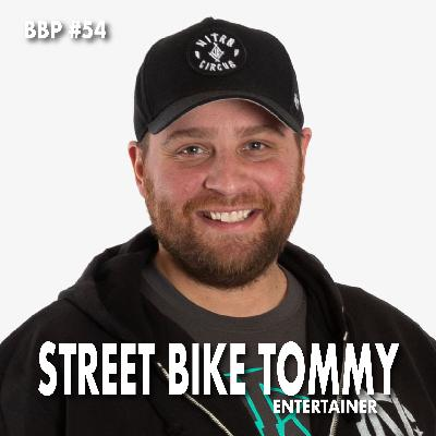 Episode #54 - Street Bike Tommy: TV Personality/Entrepreneur
