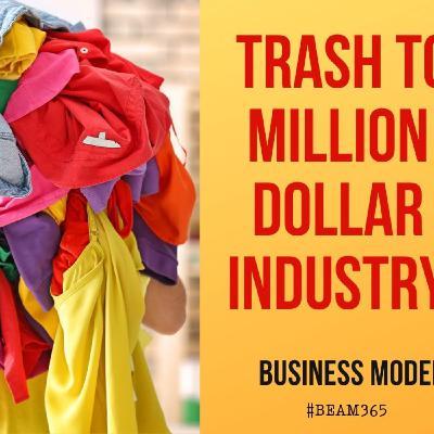 Trash to Million Dollar Industry