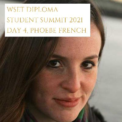 Ep 441: Phoebe French DipWSET, WSET Diploma student summit 2021, (4/5)
