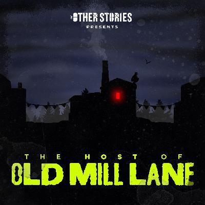 The Halloween Horrors of Old Mill Lane: Episode 4 - The Host of Old Mill Lane