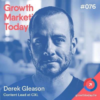 How Updating Content on CXL Increased Traffic to Old Blog Posts by 130% with Derek Gleason – Content Lead at CXL Institute (GMT076)