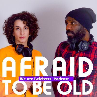 Afraid of getting old