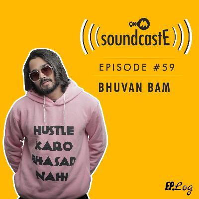 Ep.59: 9XM SoundcastE - Bhuvan Bam