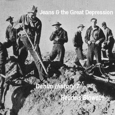 16 - Denim History pt. 7; Jeans End the Great Depression