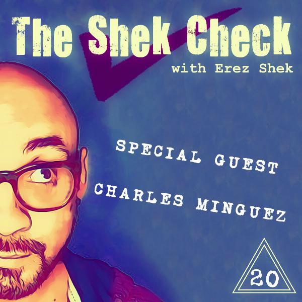 Episode 20: Special Guest Charles Minguez