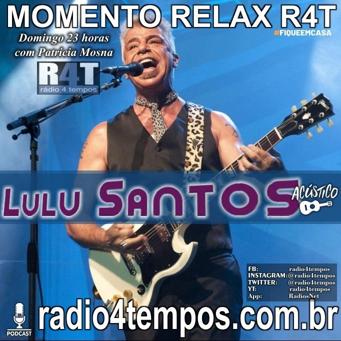 Rádio 4 Tempos - Momento Relax - Lulu Santos acústico:Rádio 4 Tempos