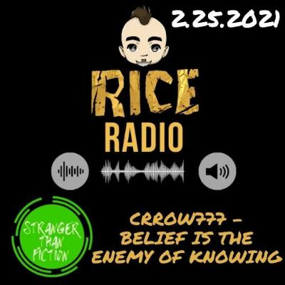 Crrow777: Belief Is The Enemy of Knowing