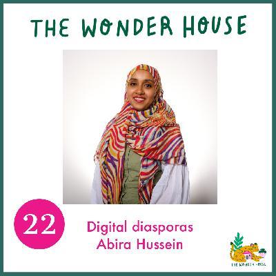 Digital diasporas with Abira Hussein