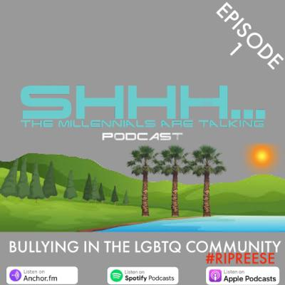 BULLYING IN LGBTQ COMMUNITY #RIPREESE