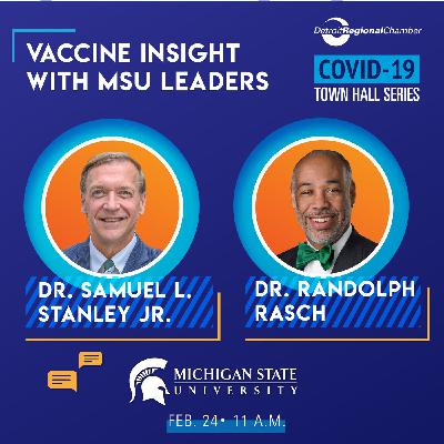 COVID 19 Town Hall: Vaccine Insight with MSU Leaders President Stanley and Dean Rasch