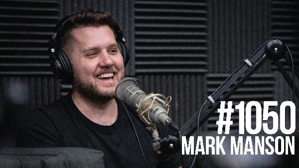 1050: Mark Manson- The Subtle Art of Not Giving a F*ck