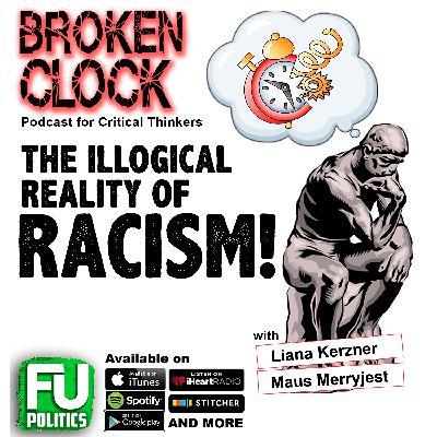 BROKEN CLOCK - ILLOGICAL REALITY OF RACISM!