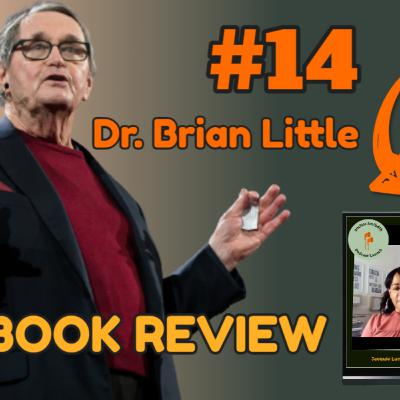 """Episode 14 - BOOK REVIEW """"Who Are You, Really?"""" by Dr Brian Little"""