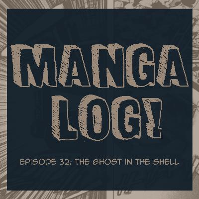 32: The Ghost in the Shell