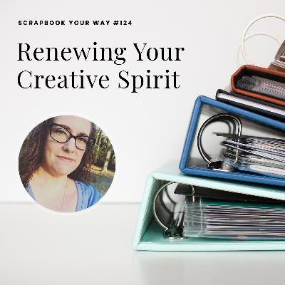 SYW124 - Renewing Your Creative Spirit