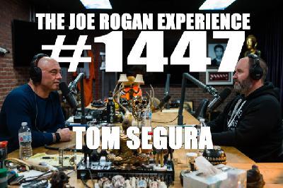 #1447 - Tom Segura