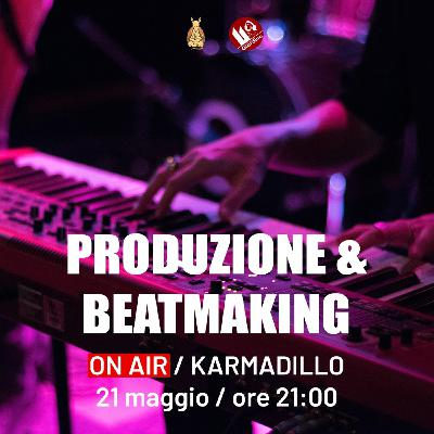 Produzione & Beatmaking: conosciamo alcuni producer emergenti - Karmadillo - s03e28