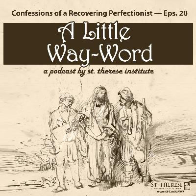 Confessions of a Recovering Perfectionist — A LITTLE WAY-WORD Podcast — Episode 20