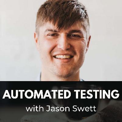 Automated Testing with Jason Swett