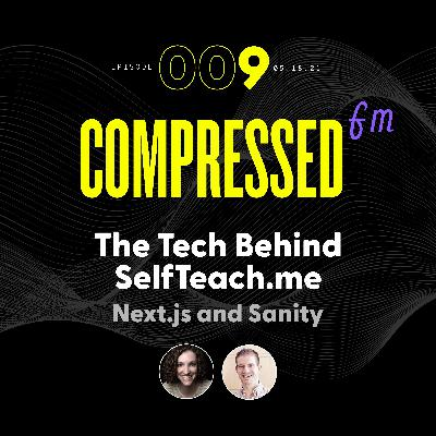 9 | The Tech Behind selfteach.me (Next.js and Sanity)