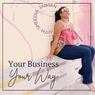 Ep 27. How to Build Your Business Your Way