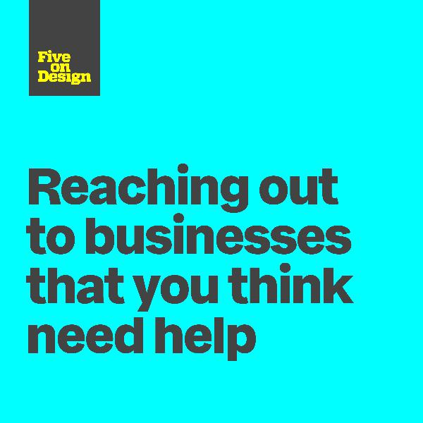 Reaching out to businesses that you think need help