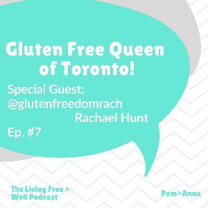 Rachael Hunt @glutenfreedomrach shares her Celiac Story