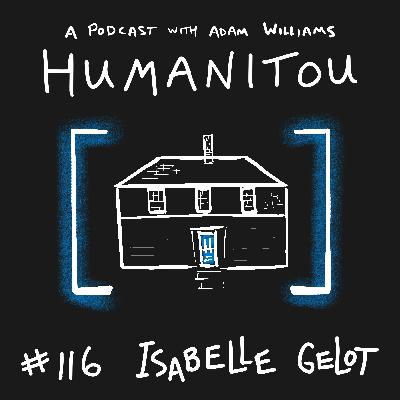 116: Isabelle Gelot, illustrator & designer, on thirsting for life, putting down roots in Maine, launching dreams and what it means to belong