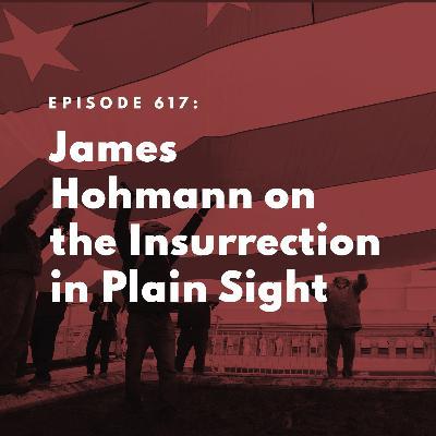 James Hohmann on the Insurrection in Plain Sight