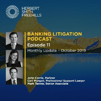Banking Litigation Podcast Episode 11: Monthly Update – October 2019