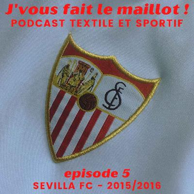 Episode 5 - Sevilla FC - 2015/2016