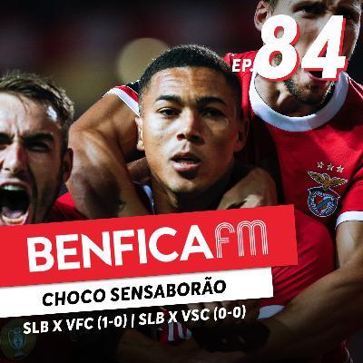 #84 - Benfica FM | Benfica x V. Setúbal e V. Guimarães (1-0 e (0-0), Sérgio Bordalo