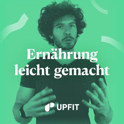 Upfit #25: Richtig trinken - Alles über das Thema Wasser, Saft und Zero-Produkte
