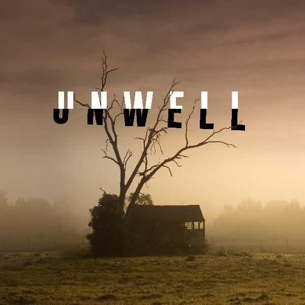 Unwell Season 1/Episode 1- Homecoming