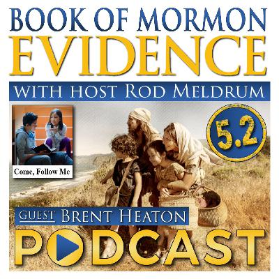 5.2 Come Follow Me (1 Nephi 16-22) Book of Mormon Evidence - Brent Heaton