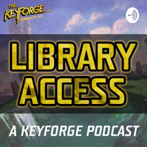 Episode #8 - Library Access: A Keyforge Podcast - Decks of Keyforge, Must-Have Cards