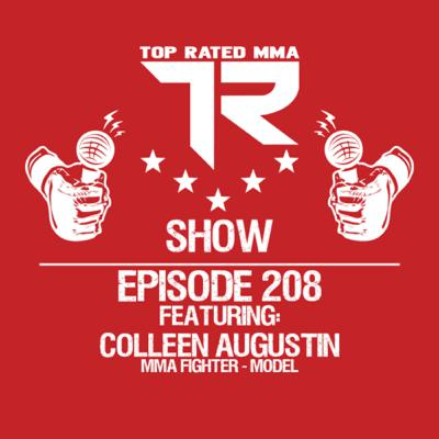Ep. 208 - Colleen Augustin - Malaysia based MMA Fighter, Model, Spartan, & tons more