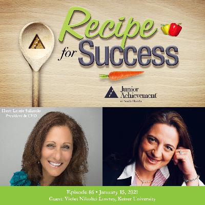 Recipe for Success with Guest Violet Nikolici Lowrey, Keiser University