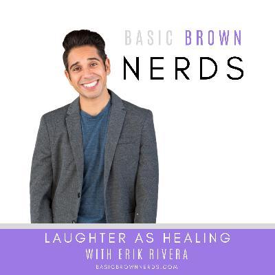 Laughter as Healing with Erik Rivera