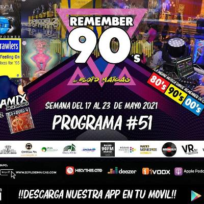 #51 Remember 90s Radio Show by Floid Maicas