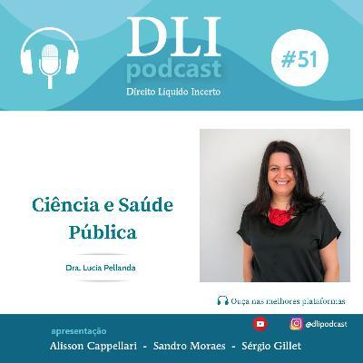 #51 – Ciência e Saúde Pública – com Lucia Pellanda