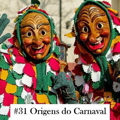 Episódio 31: Origens do Carnaval