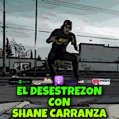 El Desestrezon con Shane Carranza
